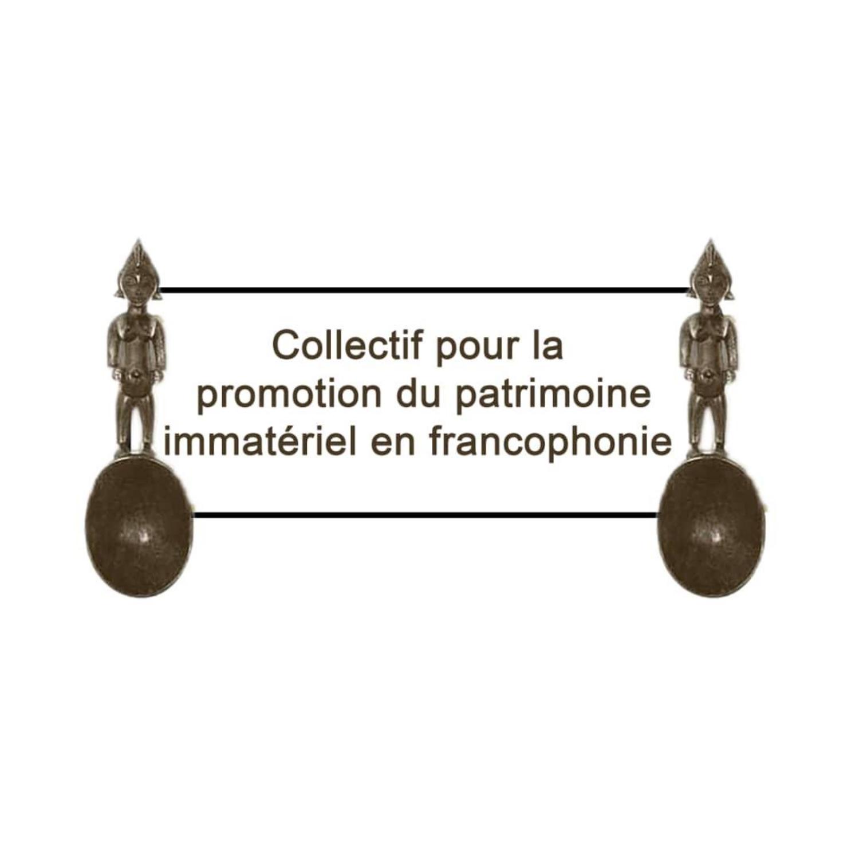 COLLECTIF POUR LA PROMOTION DU PATRIMOINE IMMATERIEL EN FRANCOPHONIE